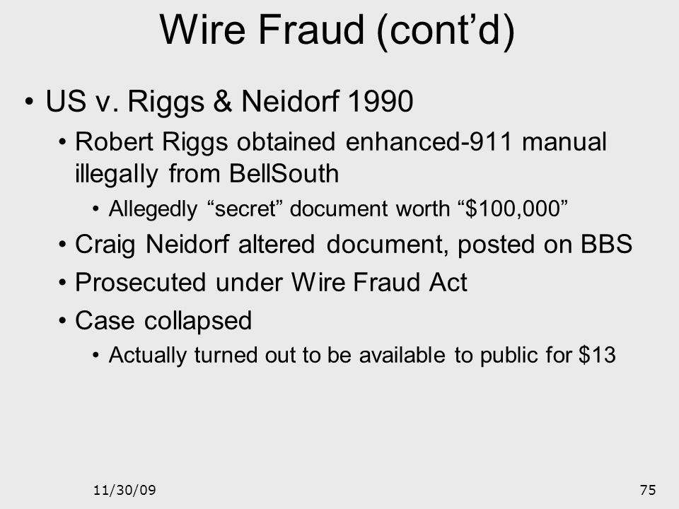 Wire Fraud (cont'd) US v. Riggs & Neidorf 1990