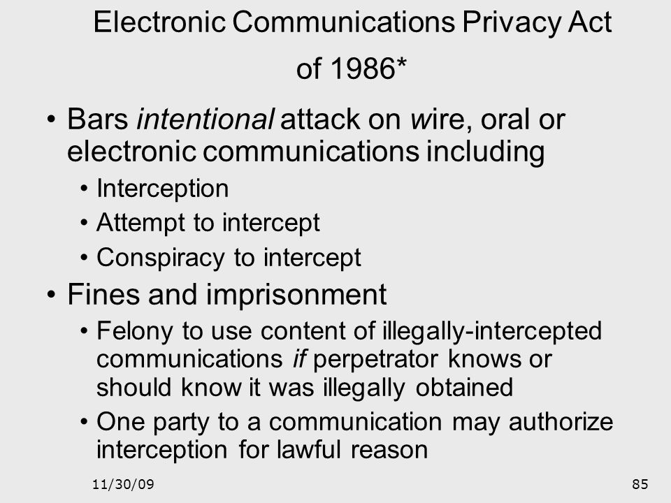 Electronic Communications Privacy Act of 1986*