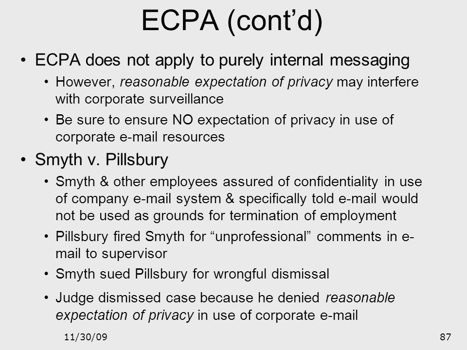 ECPA (cont'd) ECPA does not apply to purely internal messaging