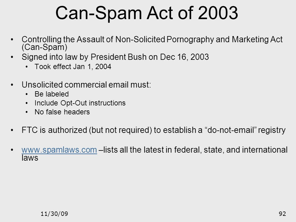 Can-Spam Act of 2003 Controlling the Assault of Non-Solicited Pornography and Marketing Act (Can-Spam)