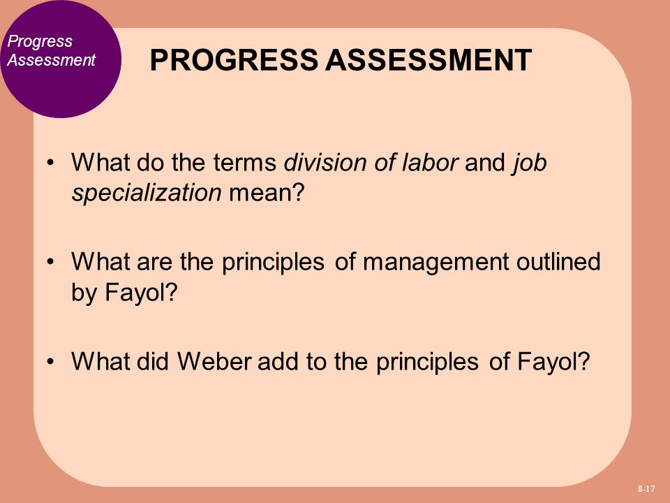 PROGRESS ASSESSMENT Progress Assessment. What do the terms division of labor and job specialization mean