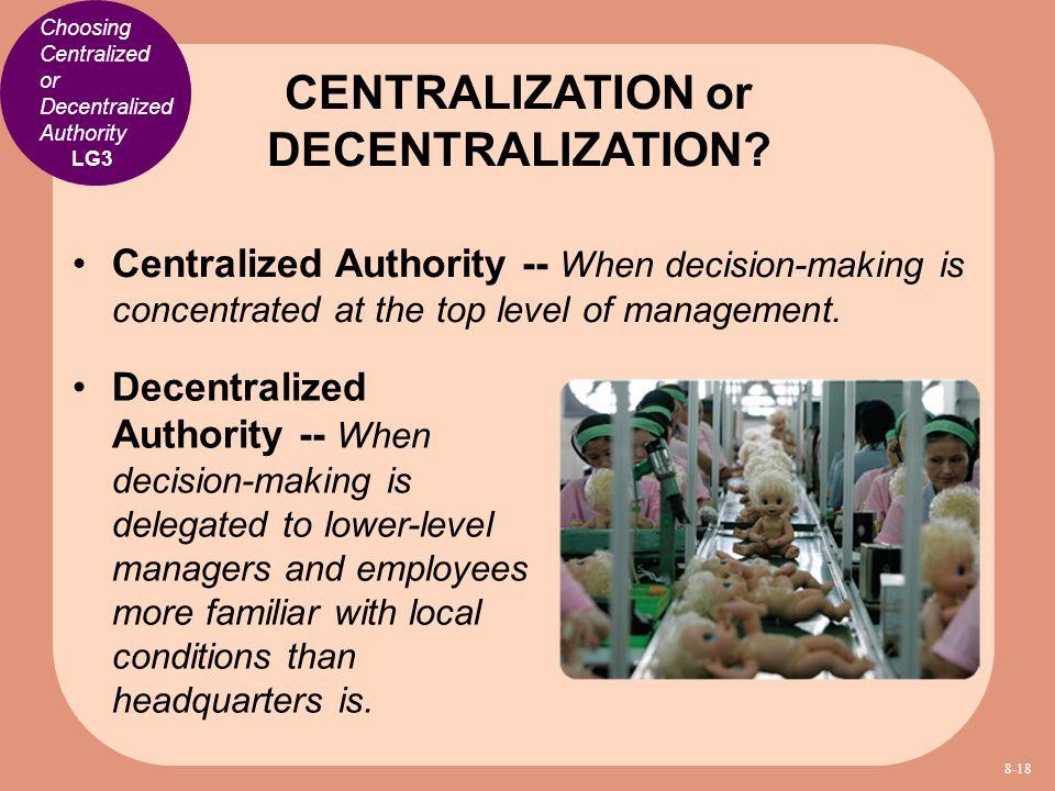 CENTRALIZATION or DECENTRALIZATION