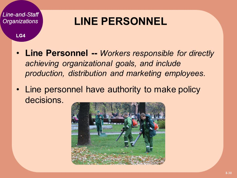 LINE PERSONNEL Line-and-Staff Organizations. LG4.