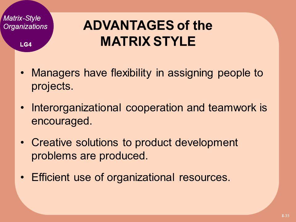 ADVANTAGES of the MATRIX STYLE