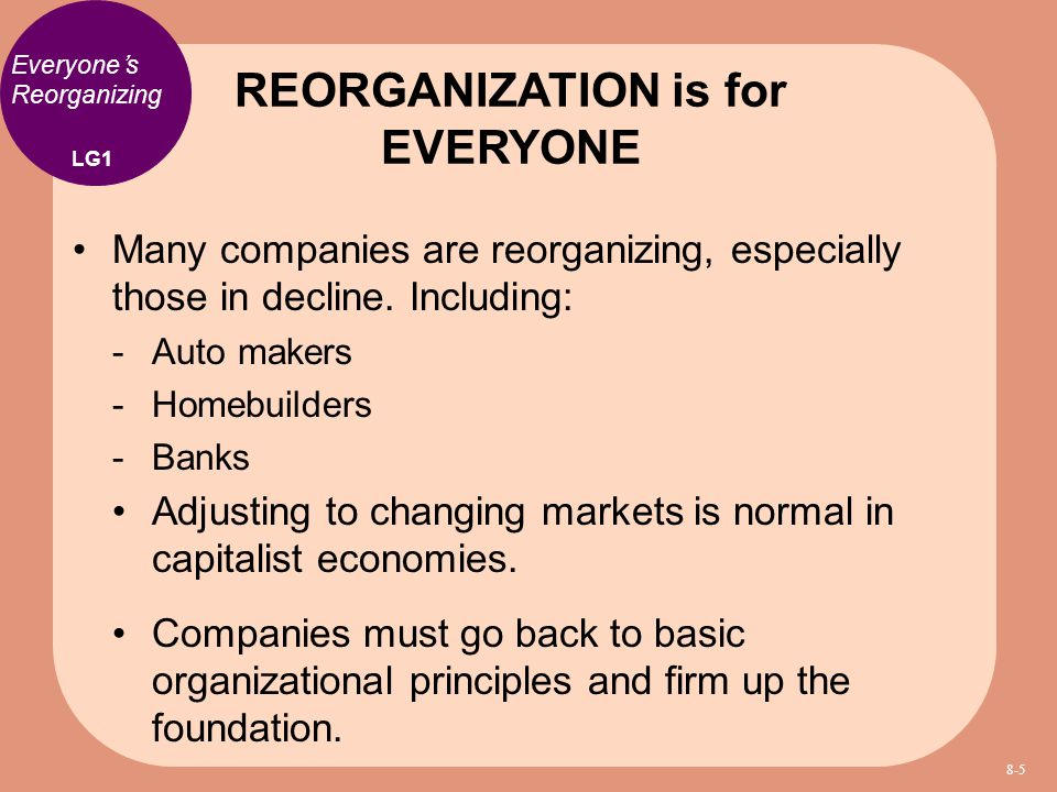 REORGANIZATION is for EVERYONE