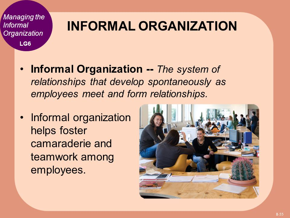 "formal and informal organizations There is a formal, official channel of communication in formal organisation communication is largely a one-way traffic here the informal organisation designs its own channel of communication (known as grapevine"") for both organisational and social communication process."