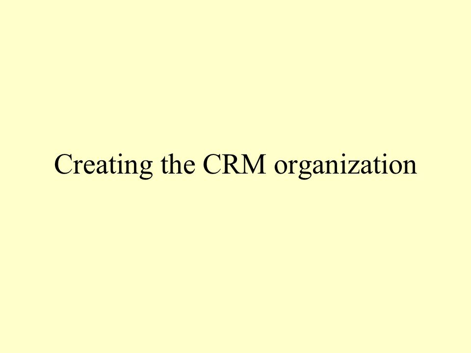 Creating the CRM organization