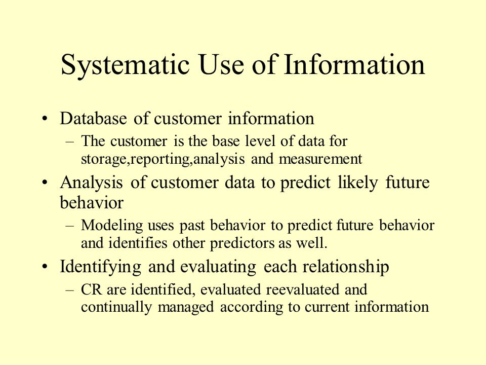 Systematic Use of Information