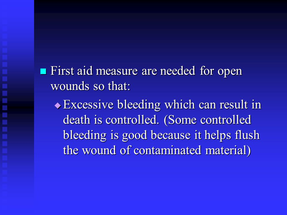 First aid measure are needed for open wounds so that: