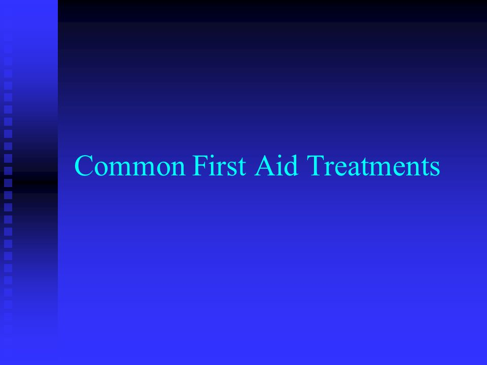 Common First Aid Treatments
