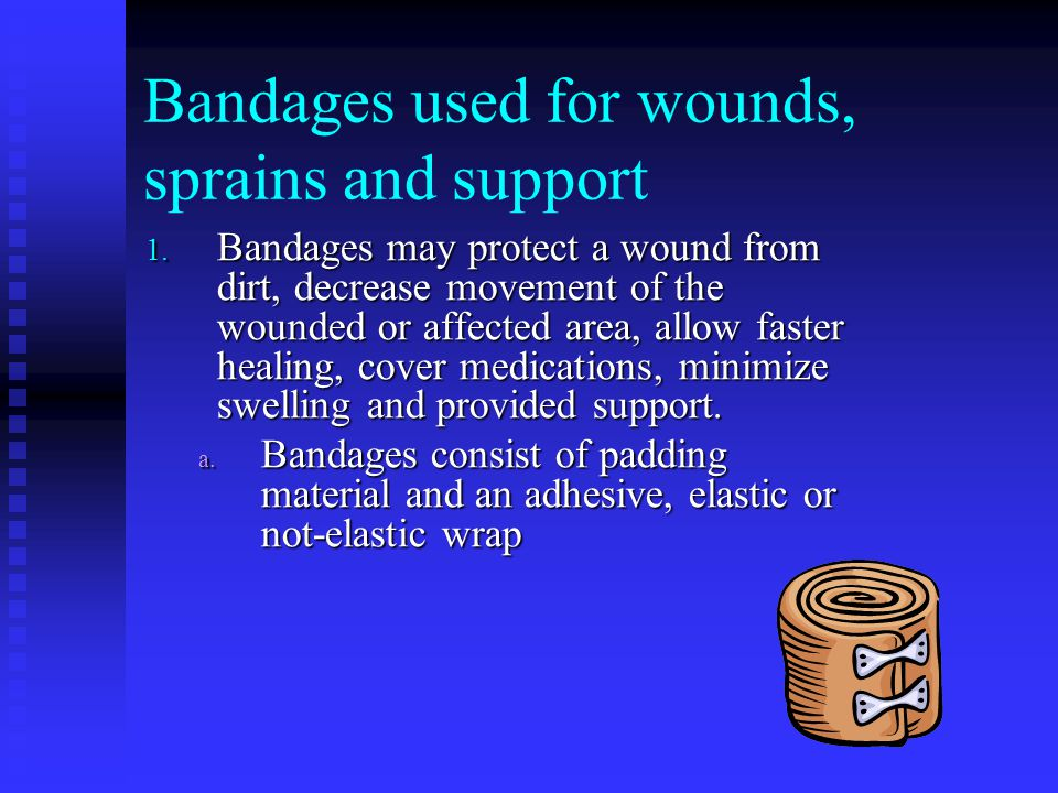 Bandages used for wounds, sprains and support