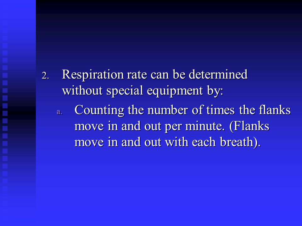 Respiration rate can be determined without special equipment by: