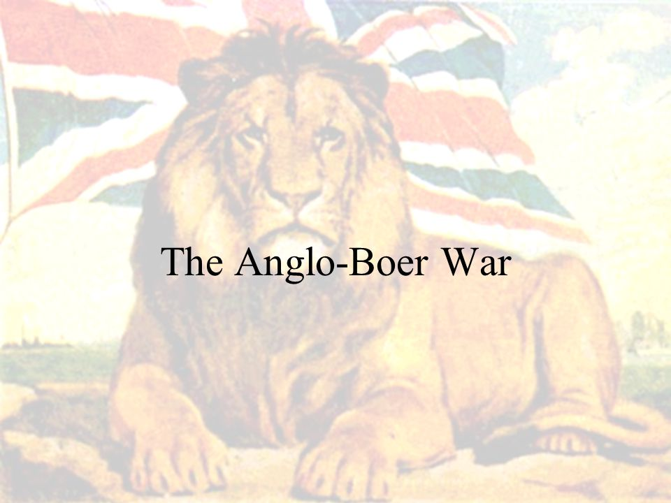 The Anglo-Boer War