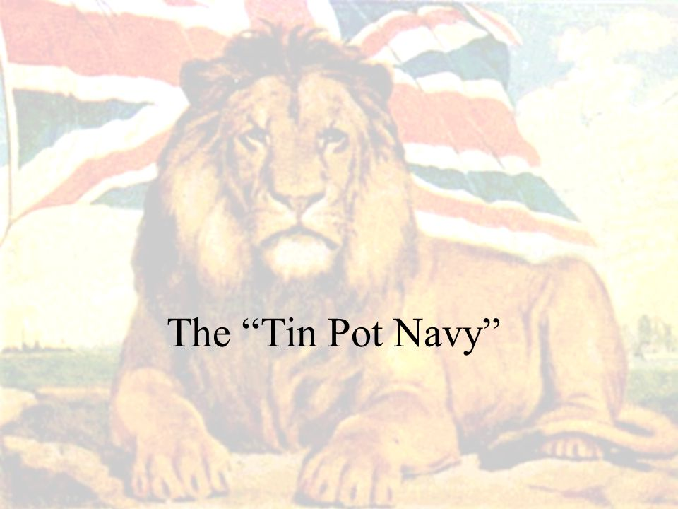 The Tin Pot Navy