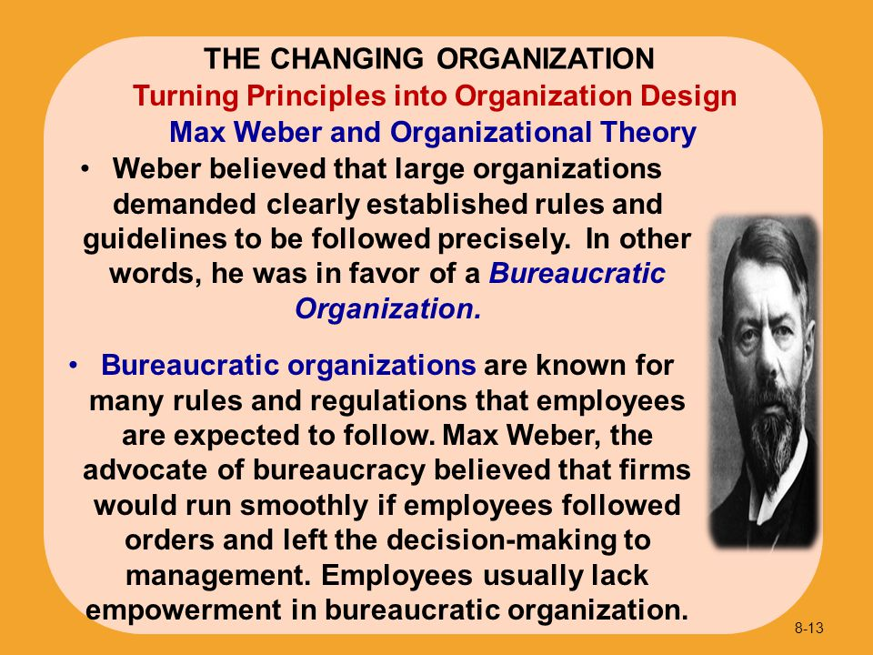 THE CHANGING ORGANIZATION Max Weber and Organizational Theory