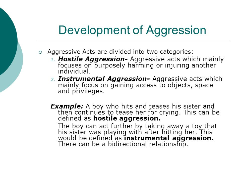 development of aggression Regular article the impact of classroom aggression on the development of aggressive behavior problems in children duane e thomas,a karen l bierman,b and the conduct problems prevention research group.