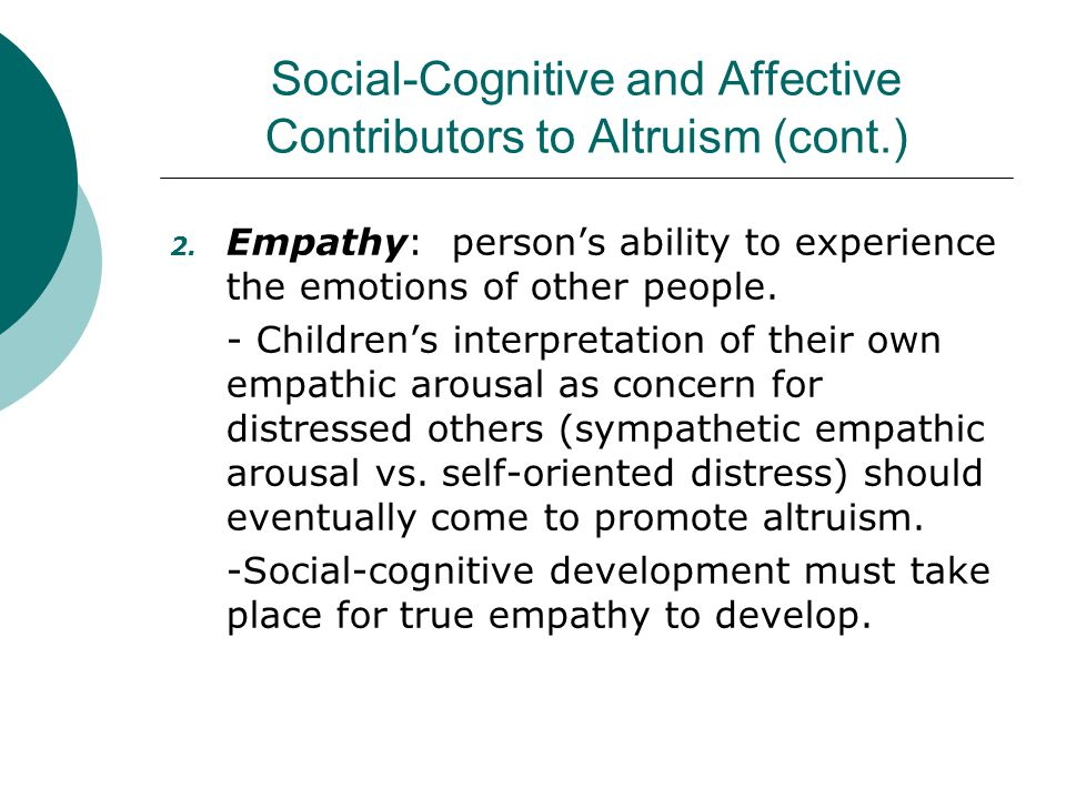 Social-Cognitive and Affective Contributors to Altruism (cont.)