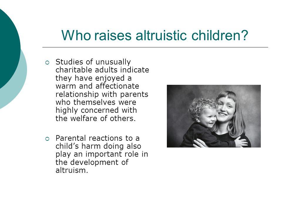 Who raises altruistic children