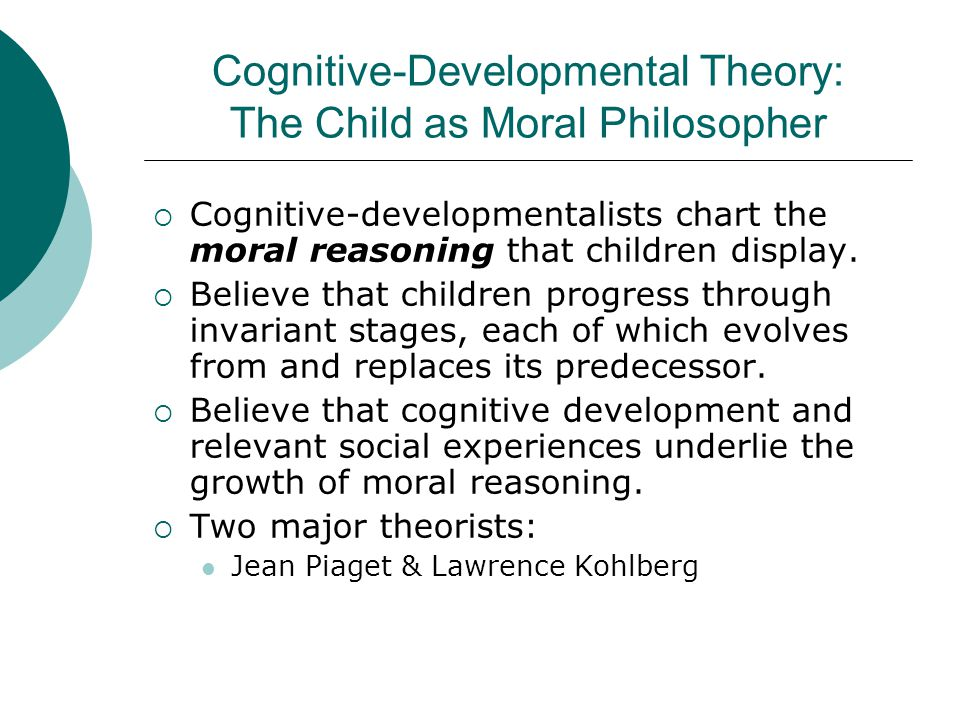 Cognitive-Developmental Theory: The Child as Moral Philosopher
