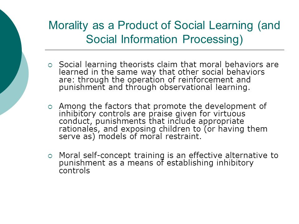 Morality as a Product of Social Learning (and Social Information Processing)