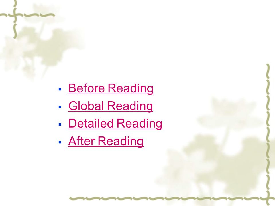 Before Reading Global Reading Detailed Reading After Reading