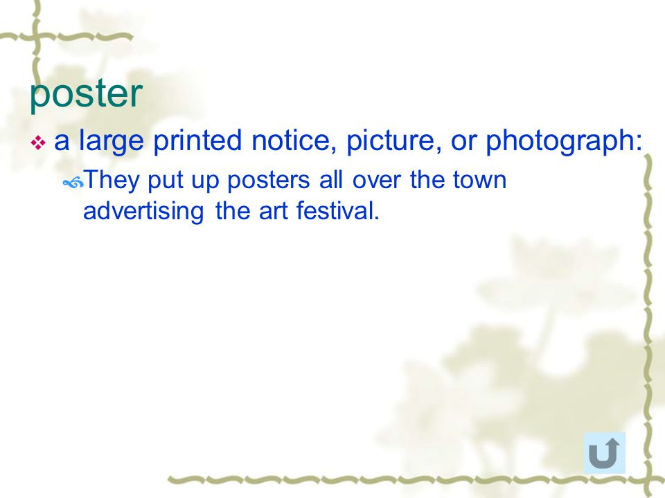 poster a large printed notice, picture, or photograph: