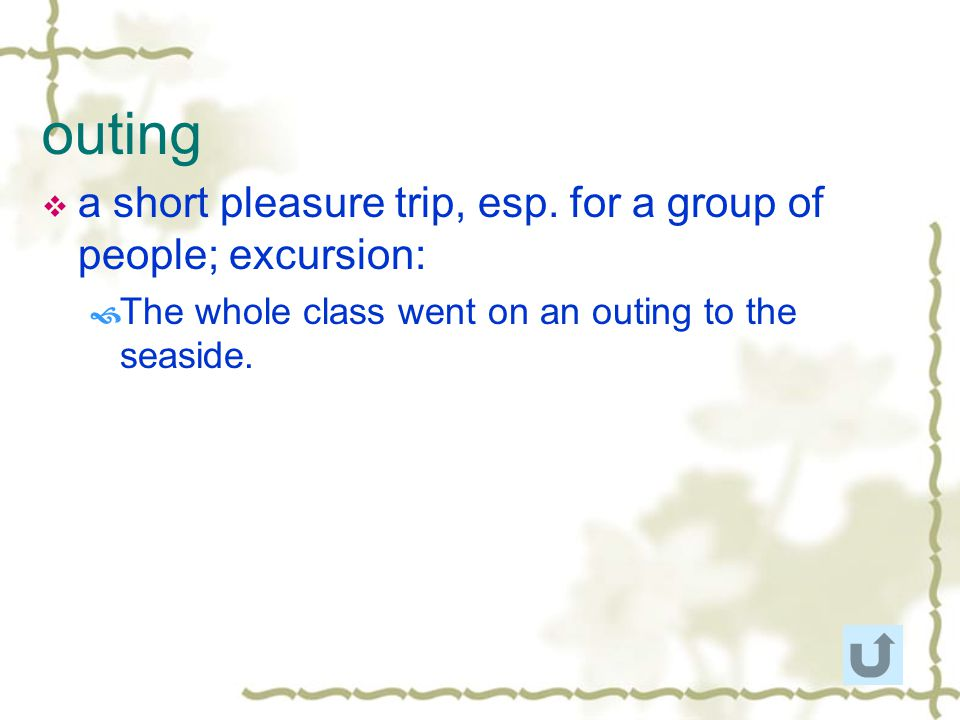 outing a short pleasure trip, esp. for a group of people; excursion: