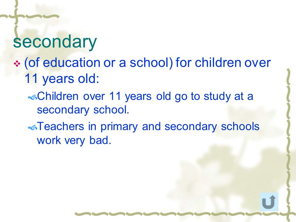 secondary (of education or a school) for children over 11 years old: