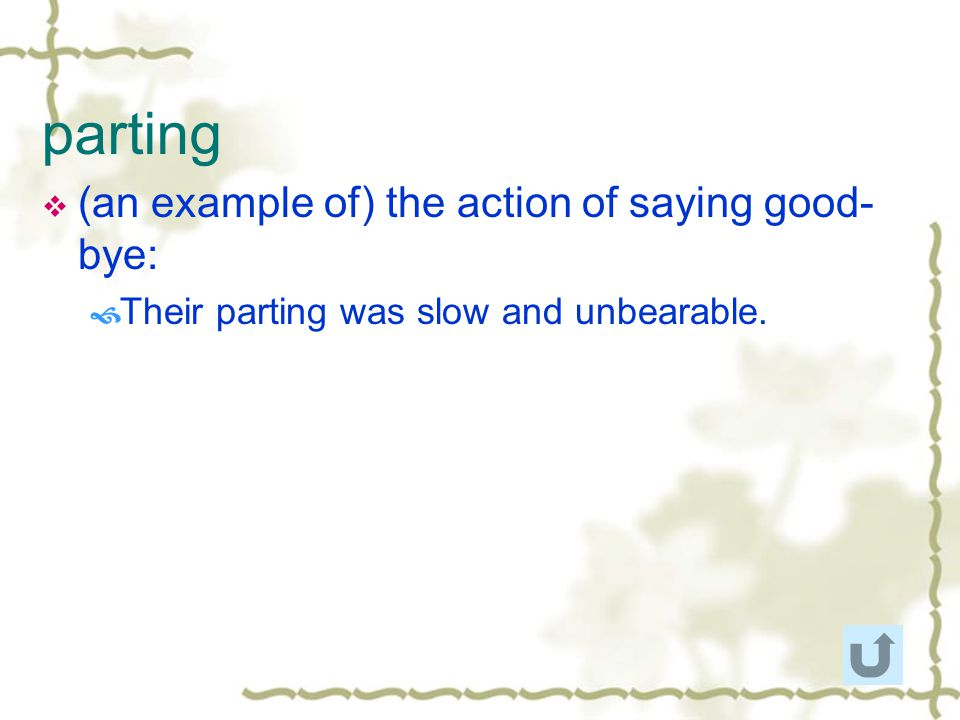 parting (an example of) the action of saying good-bye: