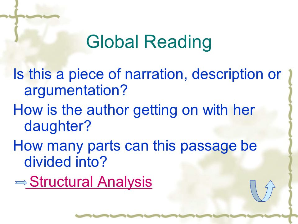 Global Reading Is this a piece of narration, description or argumentation How is the author getting on with her daughter