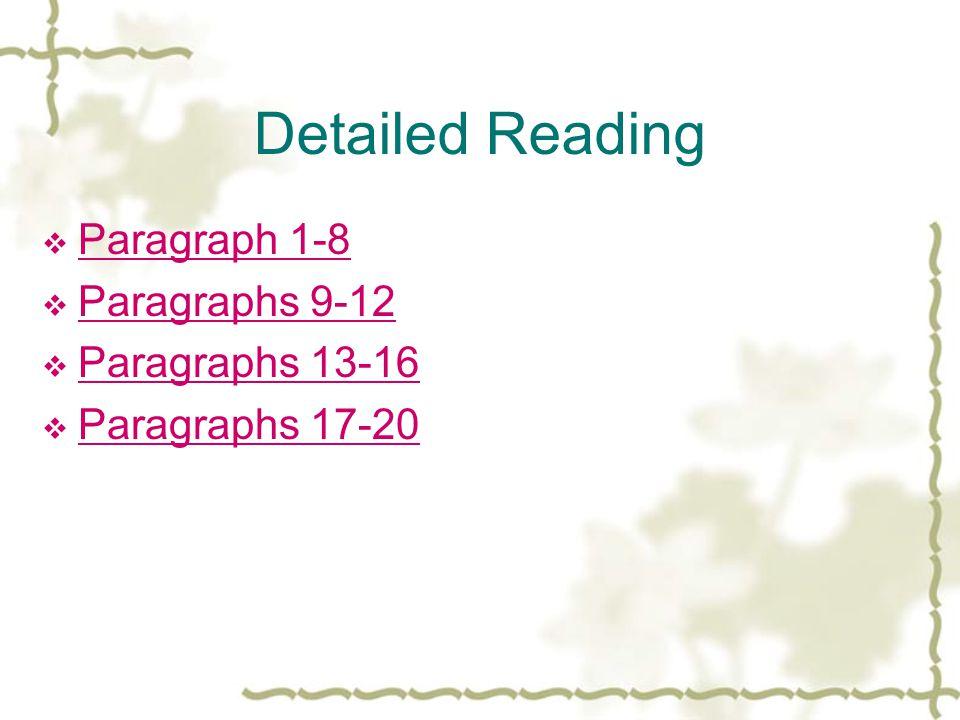 Detailed Reading Paragraph 1-8 Paragraphs 9-12 Paragraphs 13-16