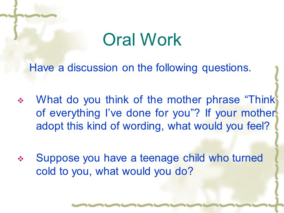 Oral Work Have a discussion on the following questions.