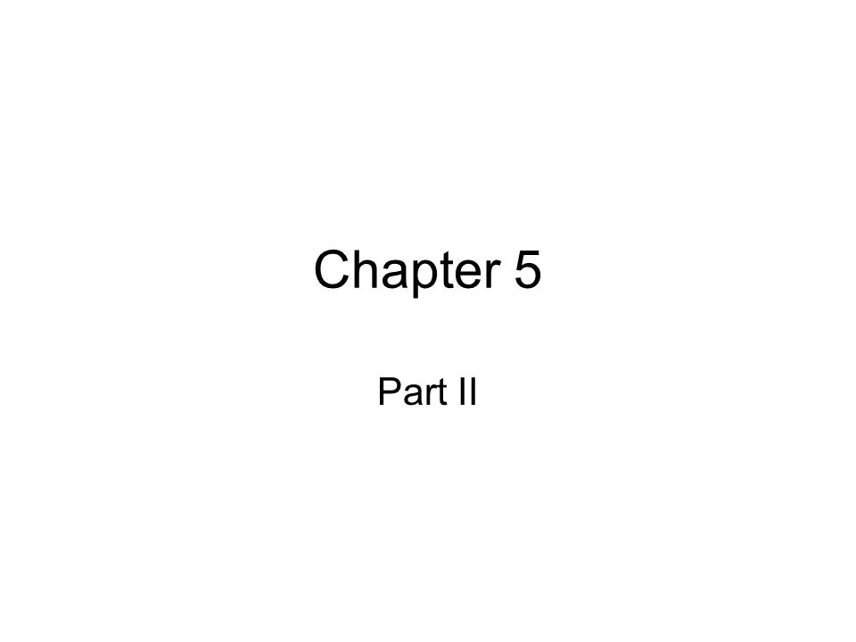 Chapter 5 Part II