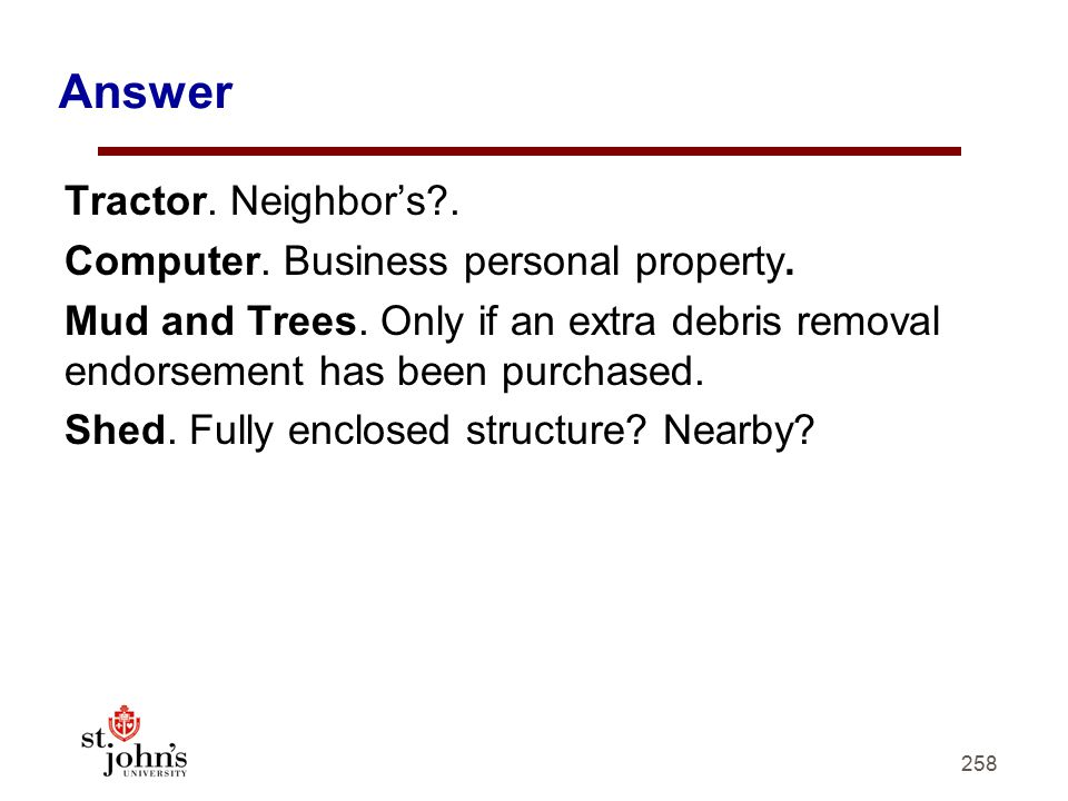 Answer Tractor. Neighbor's . Computer. Business personal property.
