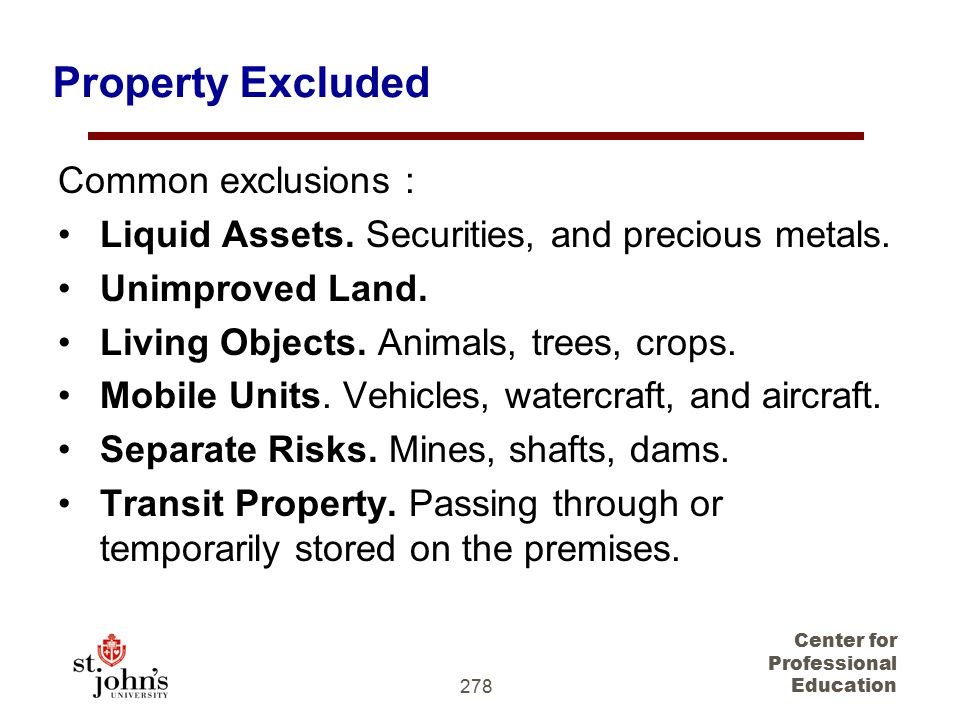 Property Excluded Common exclusions :