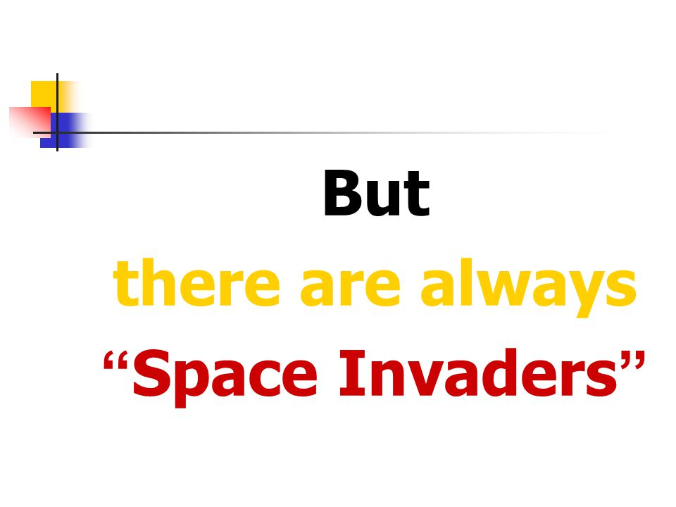 But there are always Space Invaders