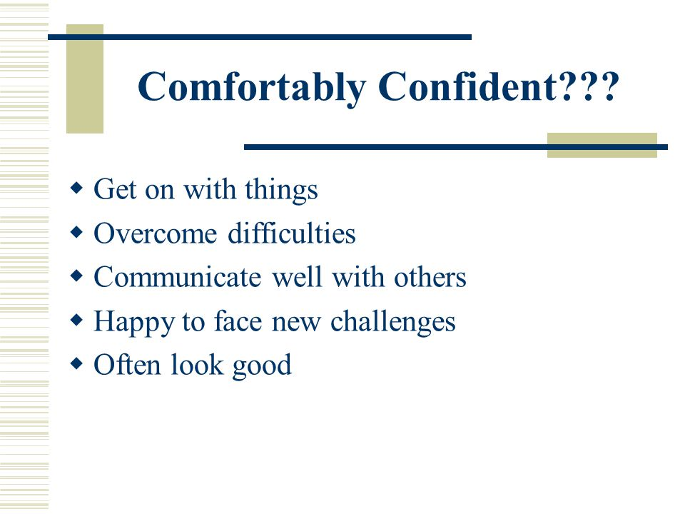 Comfortably Confident