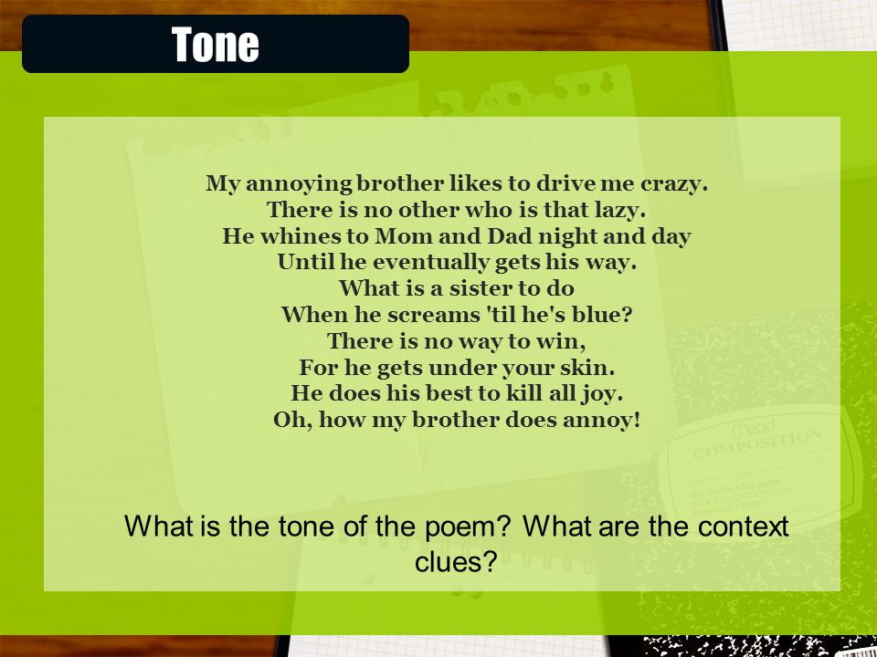 Tone What is the tone of the poem What are the context clues