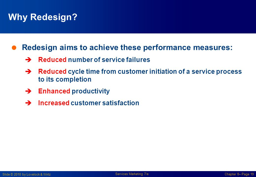 Why Redesign Redesign aims to achieve these performance measures:
