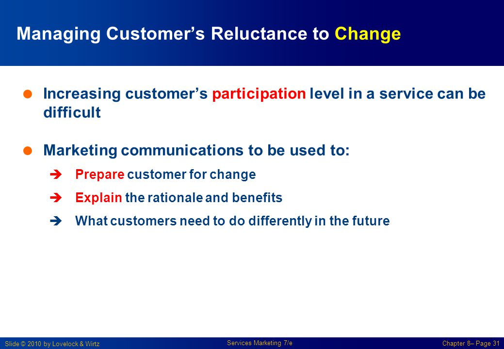 Managing Customer's Reluctance to Change