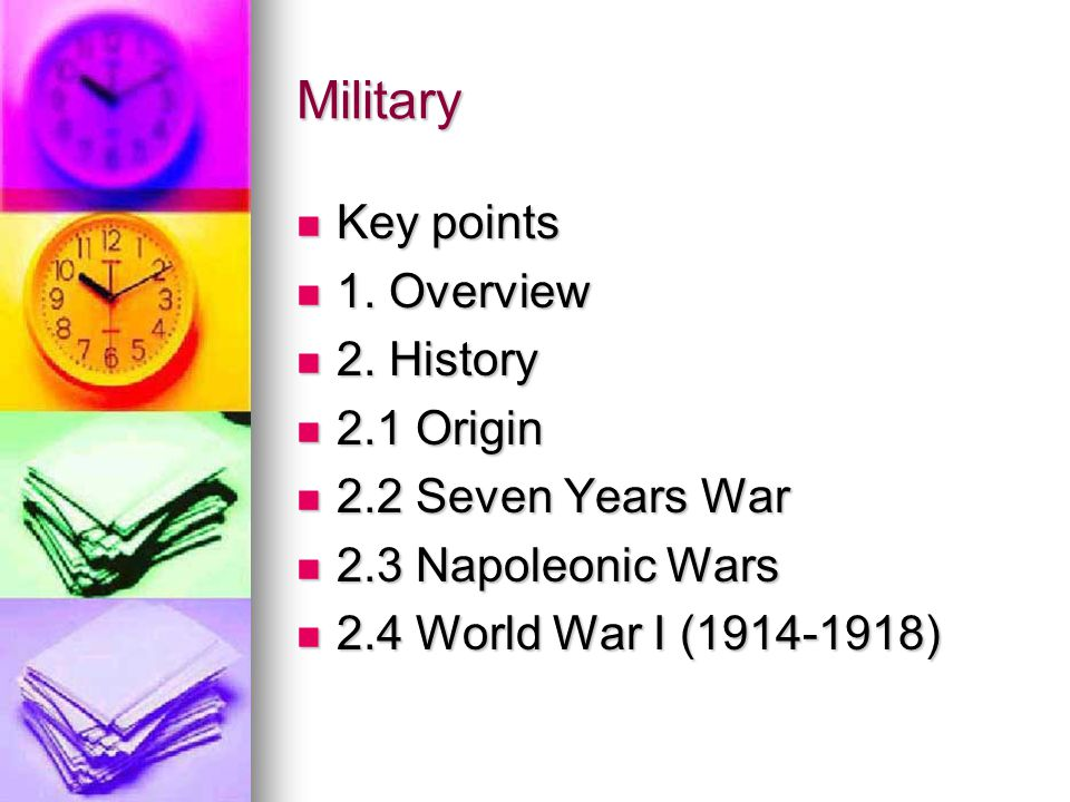 Military Key points 1. Overview 2. History 2.1 Origin