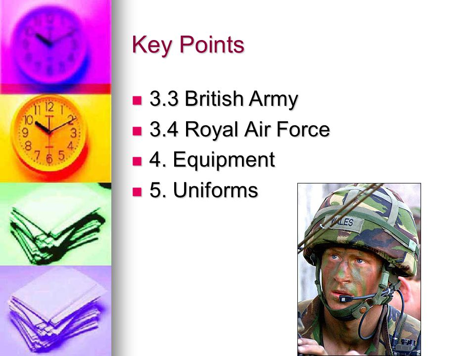 Key Points 3.3 British Army 3.4 Royal Air Force 4. Equipment