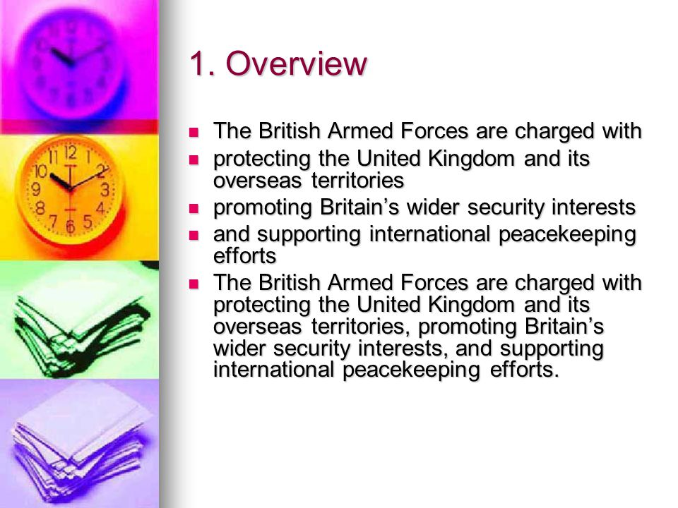 1. Overview The British Armed Forces are charged with