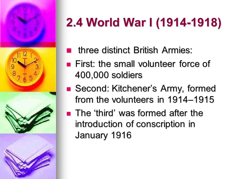 2.4 World War I (1914-1918) three distinct British Armies: