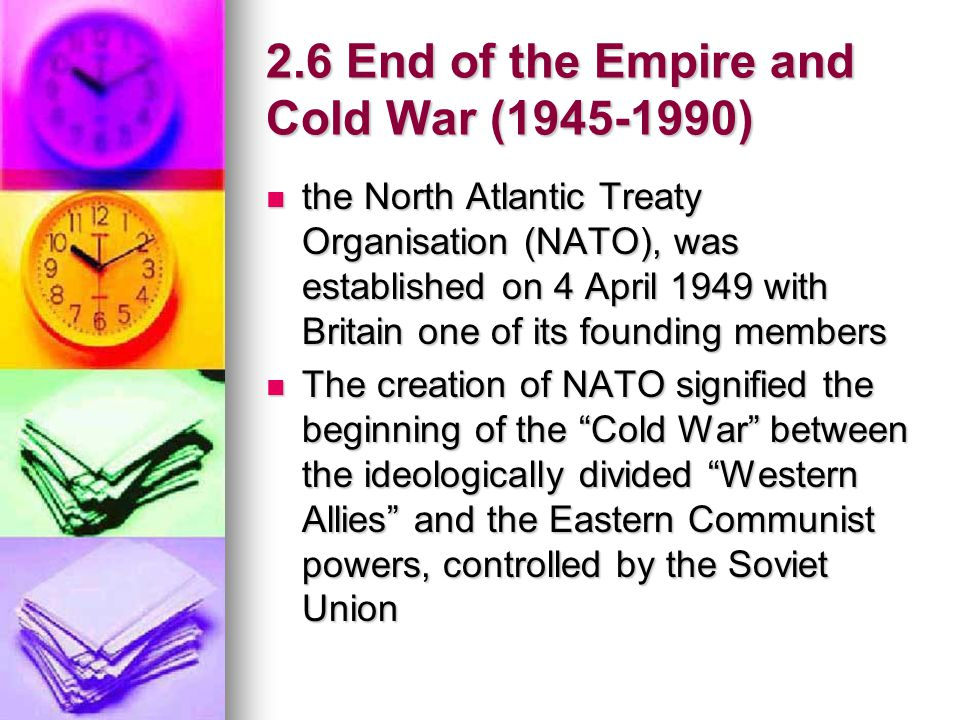 2.6 End of the Empire and Cold War (1945-1990)