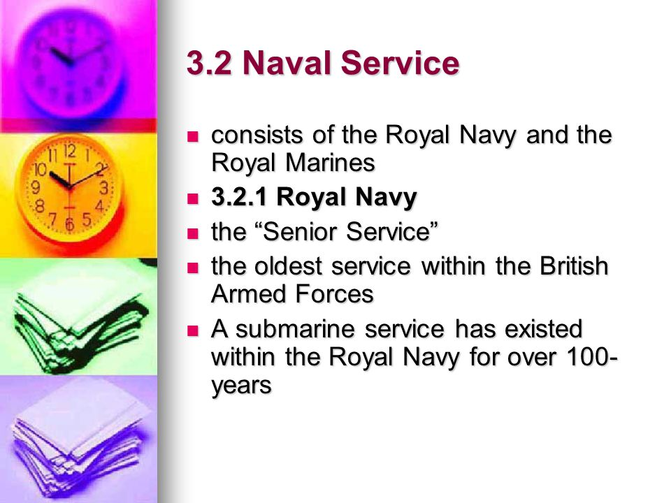 3.2 Naval Service consists of the Royal Navy and the Royal Marines