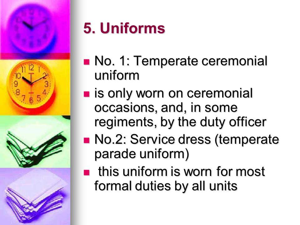 5. Uniforms No. 1: Temperate ceremonial uniform