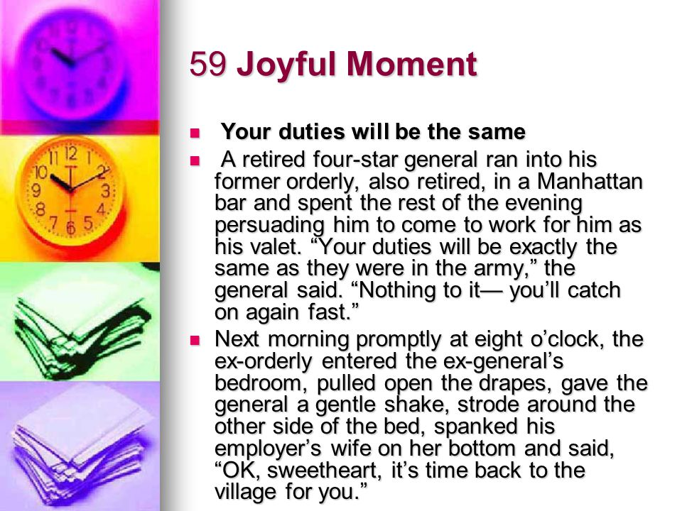 59 Joyful Moment Your duties will be the same