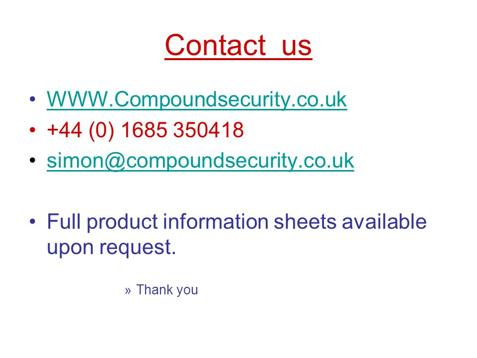 Contact us WWW.Compoundsecurity.co.uk +44 (0) 1685 350418