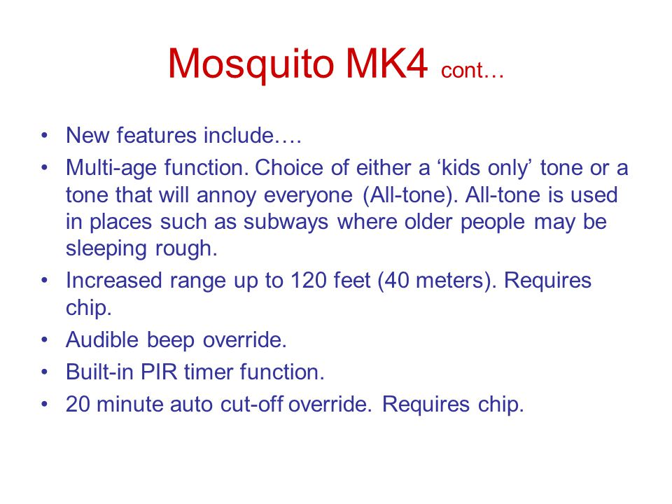 Mosquito MK4 cont… New features include….